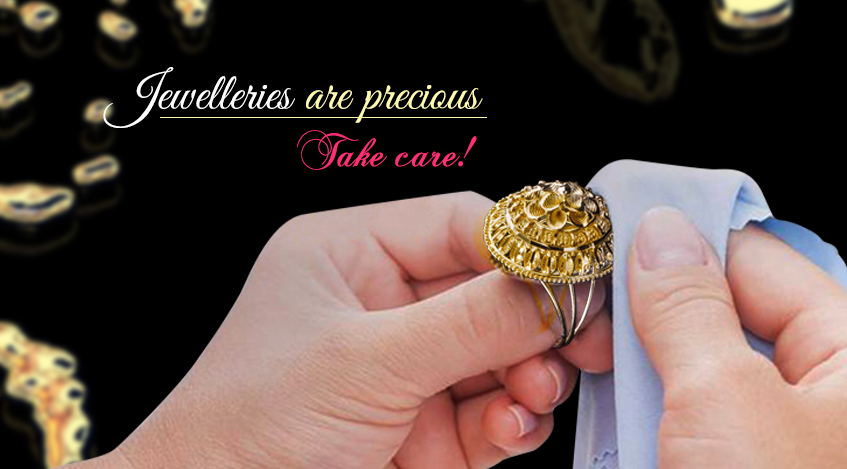 Jewelleries are precious…Take Care!